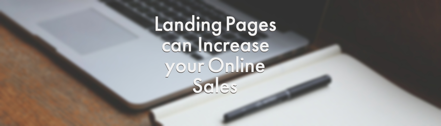 Landing Pages can help drive online sales