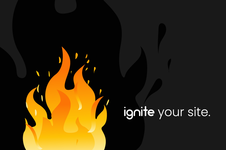 Ignite your Site!