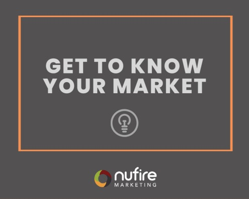 Get to know your market